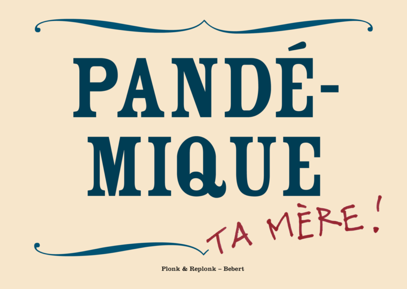 PANDÉ-MIQUE ta mère! Les belles cartes postales de Bébert Plonk & Replonk – Collection Covid-19
