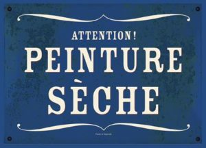 Attention! Peinture sèche