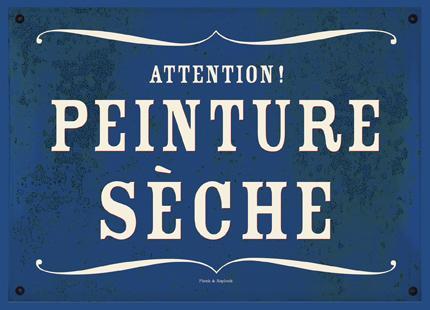 Attention! Peinture sèche