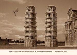 Les tours jumelles de Pise avant le fâcheux incident du 11 septembre 1501.