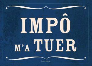 Impô M'a Tuer