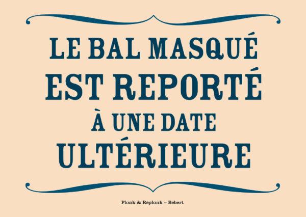 Le bal masqué est reporté. Les belles cartes postales de Bébert Plonk & Replonk – Collection Covid-19