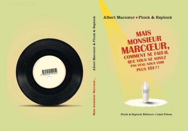Mais Monsieur Marcœur – Un livre de Plonk & Replonk