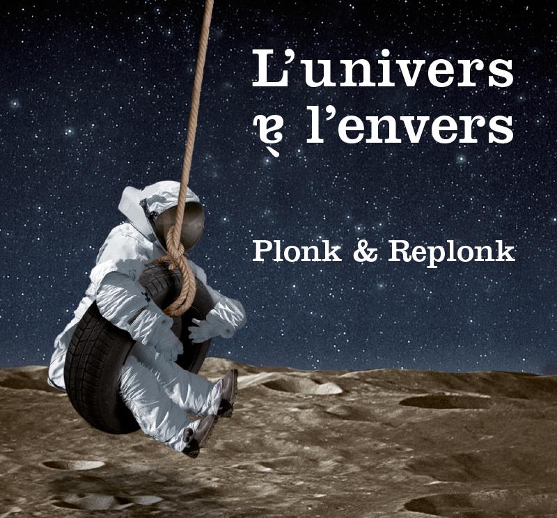 Les beaux livres de Bébert Plonk & Replonk – «L'Univers à l'envers»