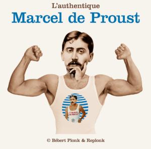 Le Marcel de Proust de Bébert Plonk & Replonk